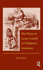 Jan Susina The Place of Lewis Carroll in Childrens Literature